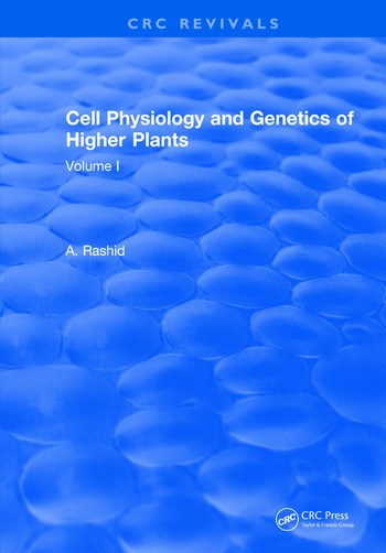 Cell Physiology and Genetics of Higher Plants Volume I book cover