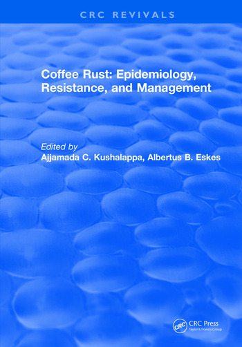 Coffee Rust: Epidemiology, Resistance and Management book cover