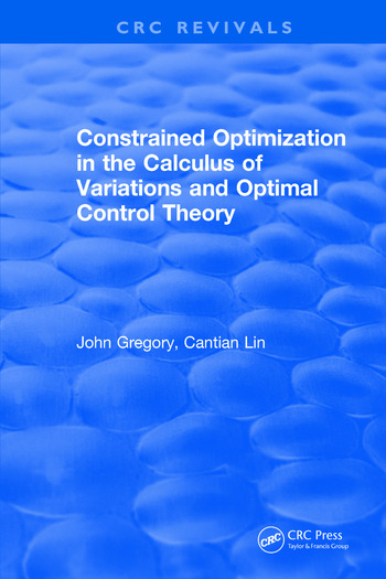 Constrained Optimization In The Calculus Of Variations and Optimal Control Theory book cover