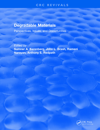 Degradable Materials Perspectives, Issues, and Opportunities book cover