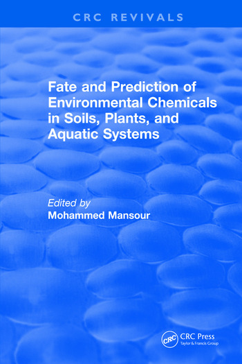 Fate And Prediction Of Environmental Chemicals In Soils, Plants, And Aquatic Systems book cover