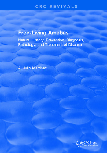 Free-Living Amebas Natural History, Prevention, Diagnosis, Pathology, and Treatment of Disease book cover