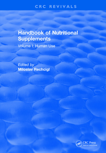 Handbook of Nutritional Supplements Volume I: Human Use book cover