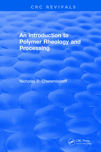 Introduction to Polymer Rheology and Processing book cover