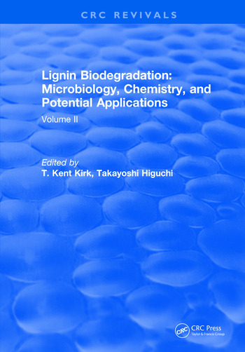 Lignin Biodegradation: Microbiology, Chemistry, and Potential Applications Volume II book cover