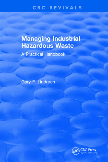 Managing Industrial Hazardous Waste- A Practical Handbook book cover