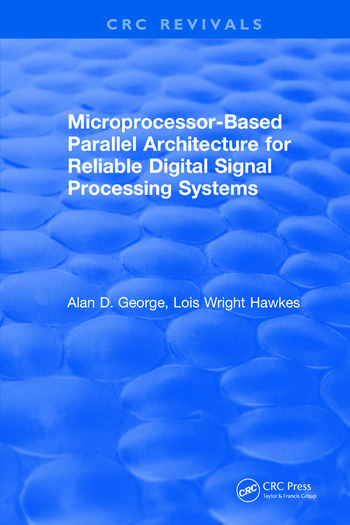 Microprocessor-Based Parallel Architecture for Reliable Digital Signal Processing Systems book cover