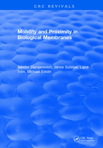 Mobility and Proximity in Biological Membranes book cover