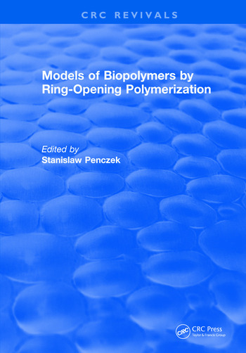 Models of Biopolymers By Ring-Opening Polymerization book cover