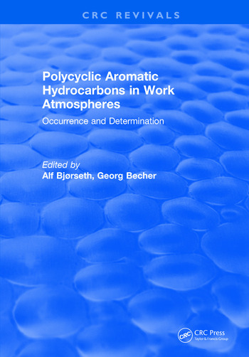 Polycyclic Aromatic Hydrocarbons in Work Atmospheres Occurrence and Determination book cover