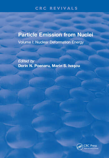 Particle Emission From Nuclei Volume I: Nuclear Deformation Energy book cover