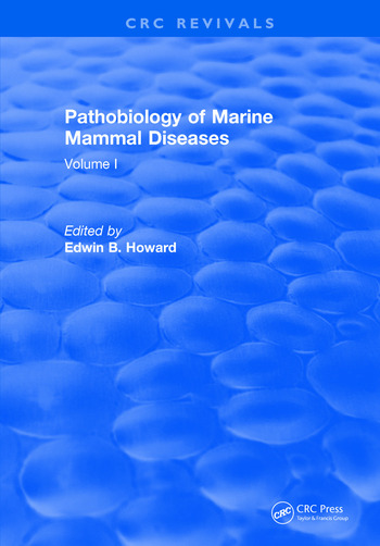 Pathobiology Of Marine Mammal Diseases Volume I book cover