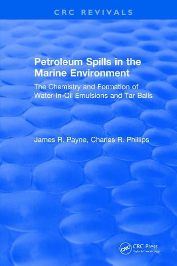Petroleum Spills in the Marine Environment The Chemistry and Formation of Water-In-Oil Emulsions and Tar Balls book cover