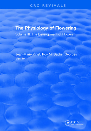 The Physiology of Flowering Volume III: The Development of Flowers book cover