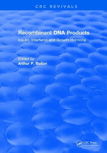 Recombinant DNA Products Insulin, Interferon and Growth Hormone book cover
