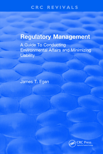 Regulatory Management A Guide To Conducting Environmental Affairs and Minimizing Liability book cover