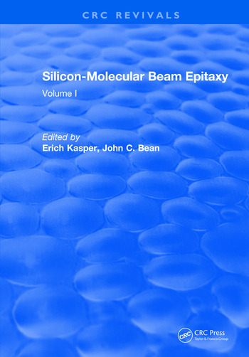 Silicon-Molecular Beam Epitaxy Volume I book cover