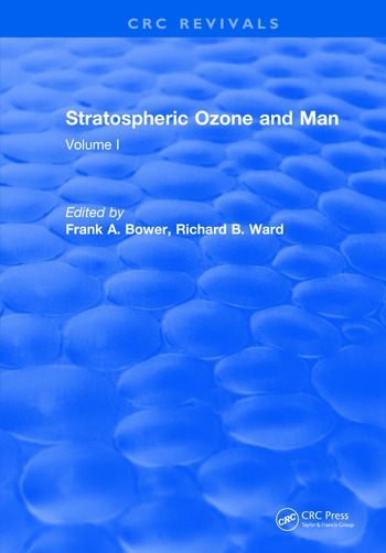 Stratospheric Ozone and Man Volume I book cover