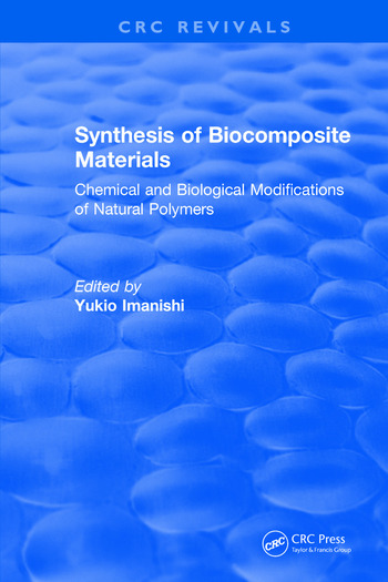 Synthesis of Biocomposite Materials Chemical and Biological Modifications of Natural Polymers book cover
