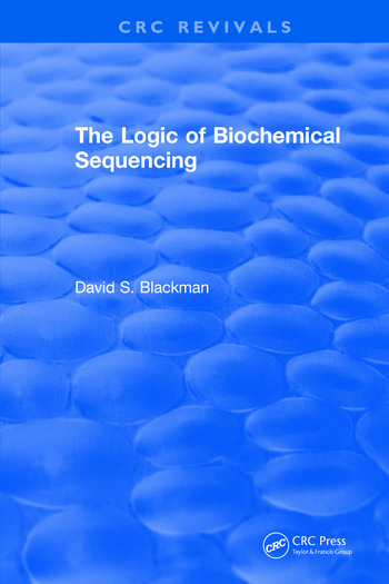 The Logic of Biochemical Sequencing book cover