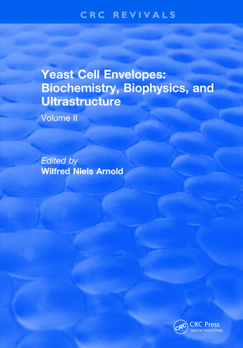 Yeast Cell Envelopes Biochemistry Biophysics and Ultrastructure Volume II book cover