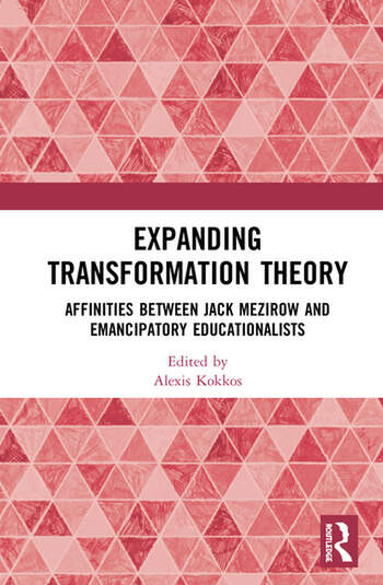 Expanding Transformation Theory Affinities between Jack Mezirow and Emancipatory Educationalists book cover