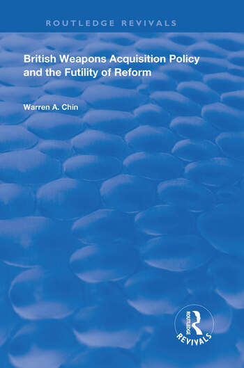 British Weapons Acquisition Policy and the Futility of Reform book cover