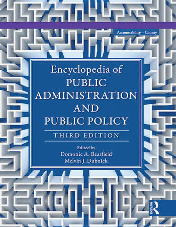 Encyclopedia of Public Administration and Public Policy, Third Edition - 5 Volume Set