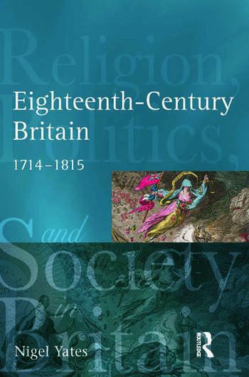 Eighteenth Century Britain Religion and Politics 1714-1815 book cover
