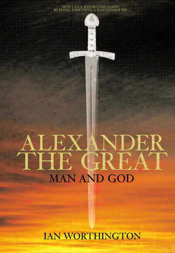 Alexander the Great Man and God book cover