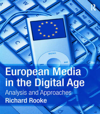 European Media in the Digital Age Analysis and Approaches book cover
