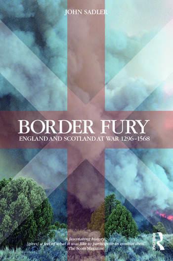 Border Fury England and Scotland at War 1296-1568 book cover