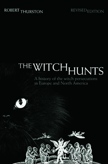 The Witch Hunts A History of the Witch Persecutions in Europe and North America book cover