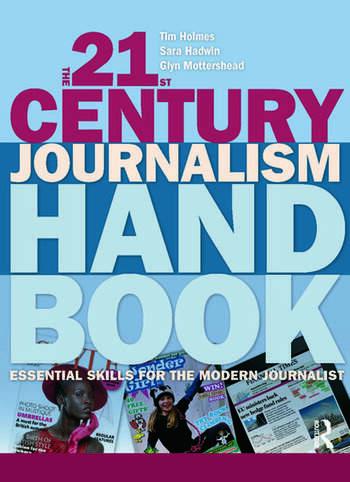 The 21st Century Journalism Handbook Essential Skills for the Modern Journalist book cover