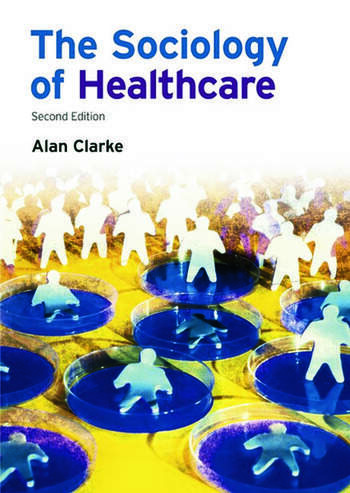 The Sociology of Healthcare book cover