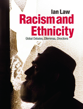 Racism and Ethnicity Global Debates, Dilemmas, Directions book cover