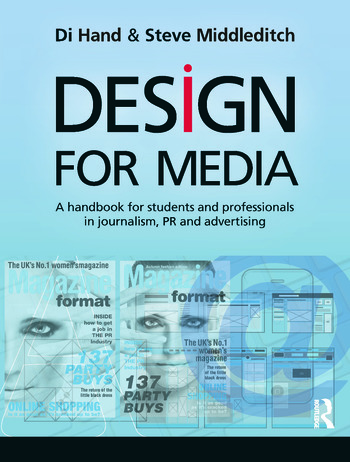 Design for Media A Handbook for Students and Professionals in Journalism, PR, and Advertising book cover