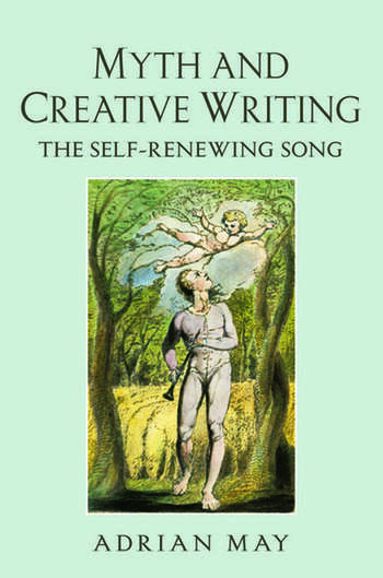 Myth and Creative Writing The Self-Renewing Song book cover
