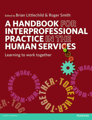 A Handbook for Interprofessional Practice in the Human Services Learning to Work Together book cover