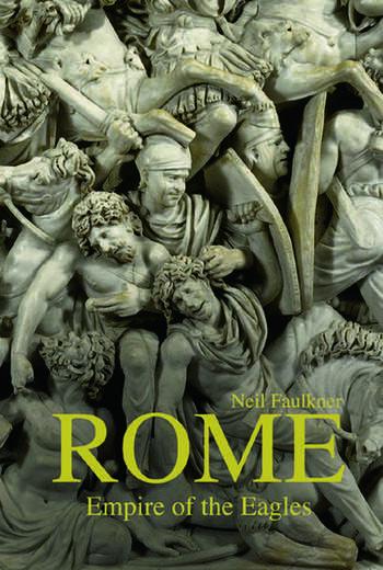 Rome Empire of the Eagles, 753 BC – AD 476 book cover