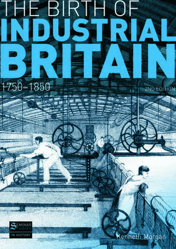 The Birth of Industrial Britain 1750-1850 book cover