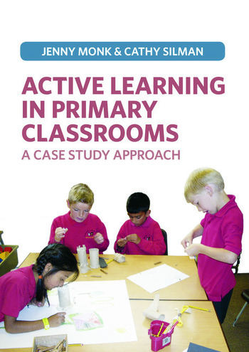 Active Learning in Primary Classrooms A Case Study Approach book cover