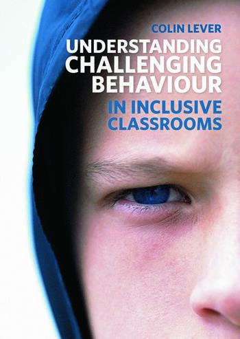 Understanding Challenging Behaviour in Inclusive Classrooms book cover