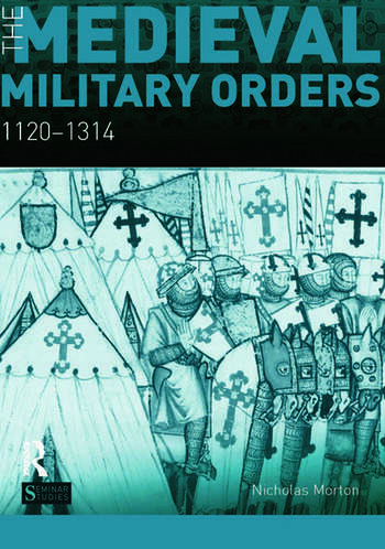 The Medieval Military Orders 1120-1314 book cover