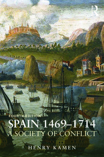 Spain, 1469-1714 A Society of Conflict book cover