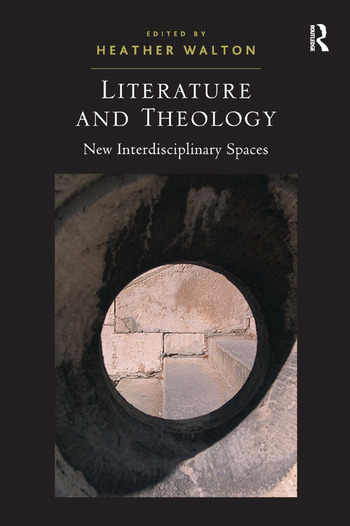 Literature and Theology New Interdisciplinary Spaces book cover