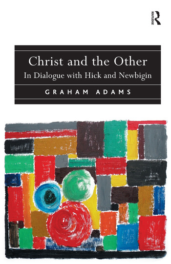 Christ and the Other In Dialogue with Hick and Newbigin book cover
