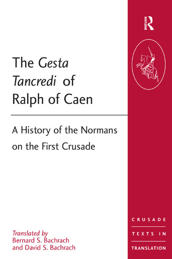 The Gesta Tancredi of Ralph of Caen A History of the Normans on the First Crusade book cover