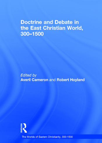 Doctrine and Debate in the East Christian World, 300–1500 book cover