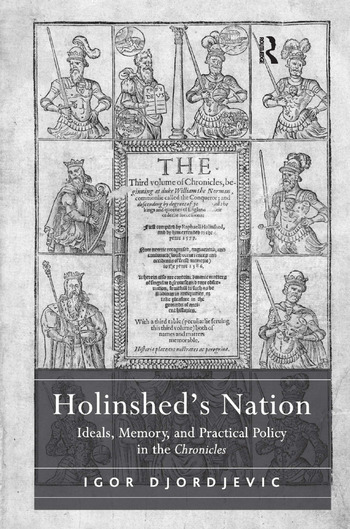 Holinshed's Nation Ideals, Memory, and Practical Policy in the Chronicles book cover